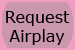 Request Airplay